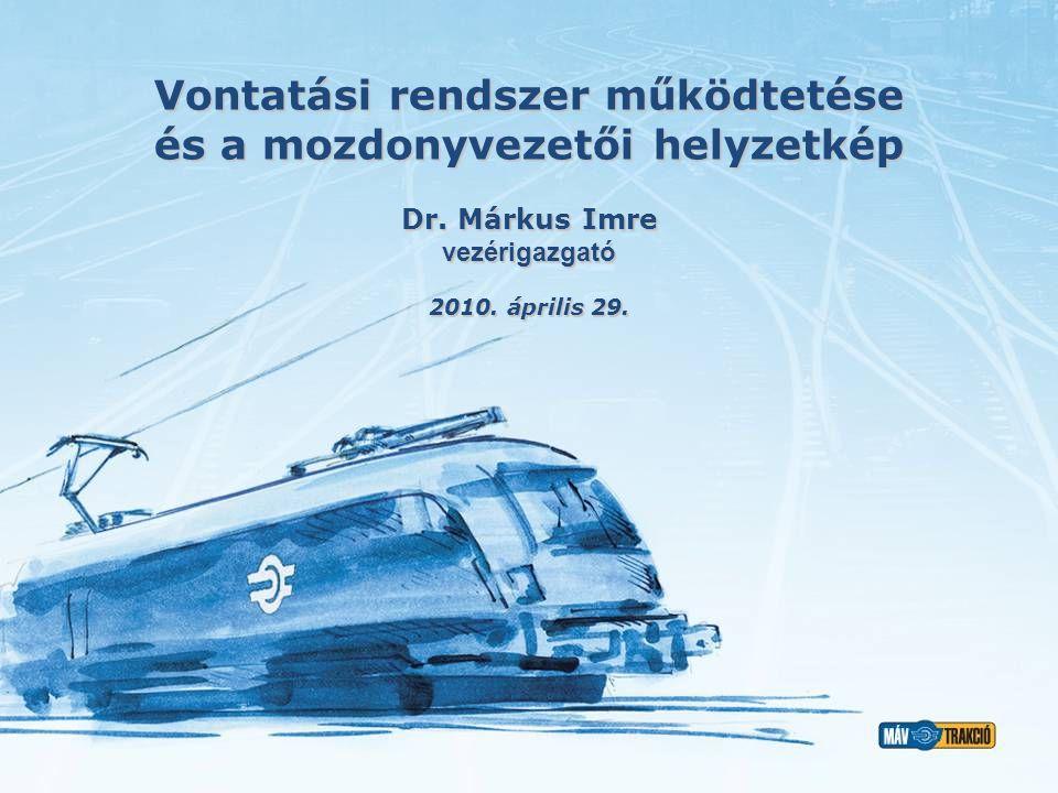 Vontatási rendszer működtetése és a mozdonyvezetői helyzetkép