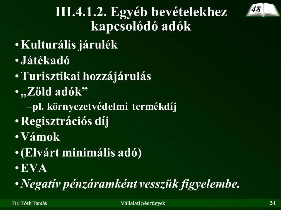 III.4.1.2. Egyéb bevételekhez kapcsolódó adók