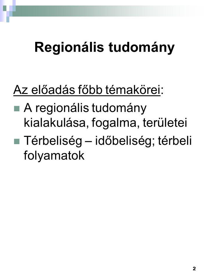 Regionális tudomány Az előadás főbb témakörei: