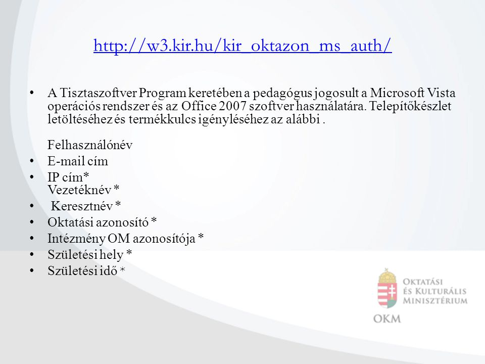 http://w3.kir.hu/kir_oktazon_ms_auth/