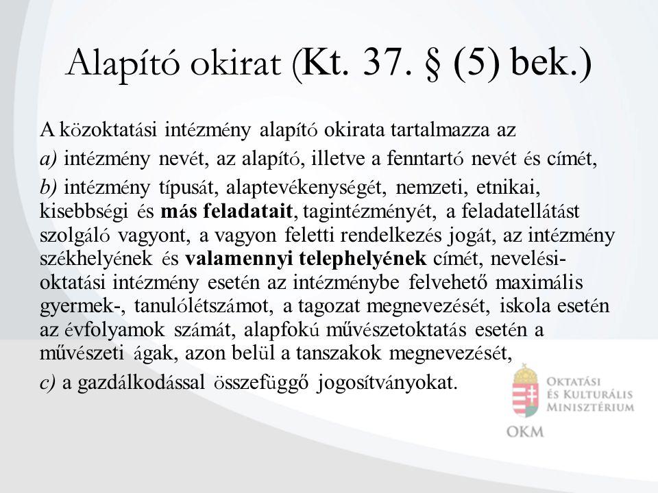 Alapító okirat (Kt. 37. § (5) bek.)