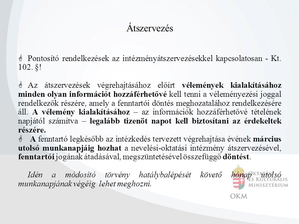 Átszervezés Pontosító rendelkezések az intézményátszervezésekkel kapcsolatosan - Kt. 102. §!