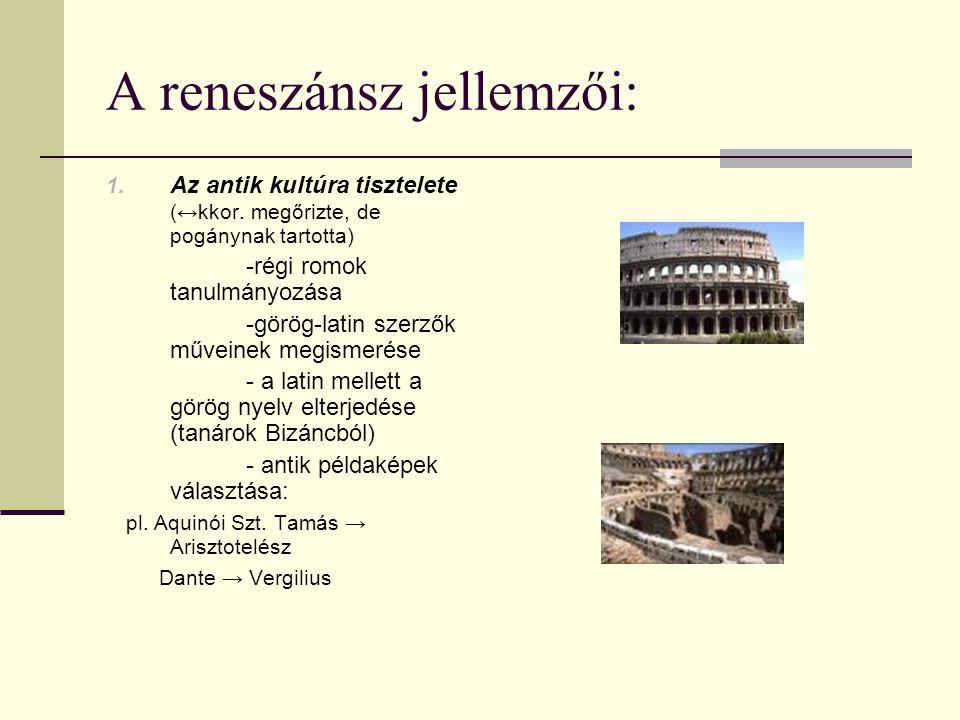 A reneszánsz jellemzői: