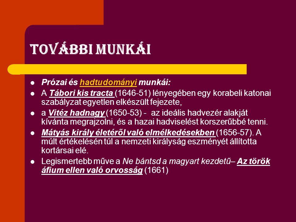 További munkái Prózai és hadtudományi munkái: