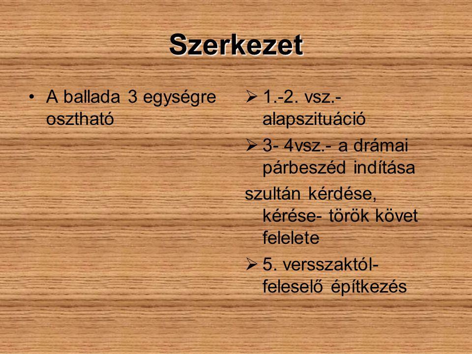 Szerkezet A ballada 3 egységre osztható 1.-2. vsz.- alapszituáció