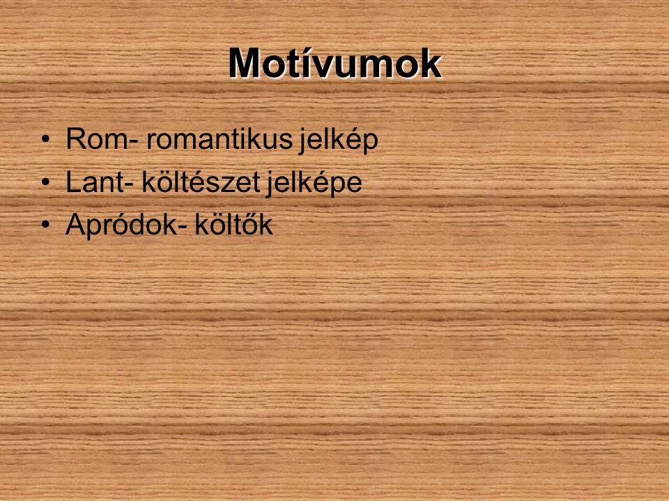 Motívumok Rom- romantikus jelkép Lant- költészet jelképe