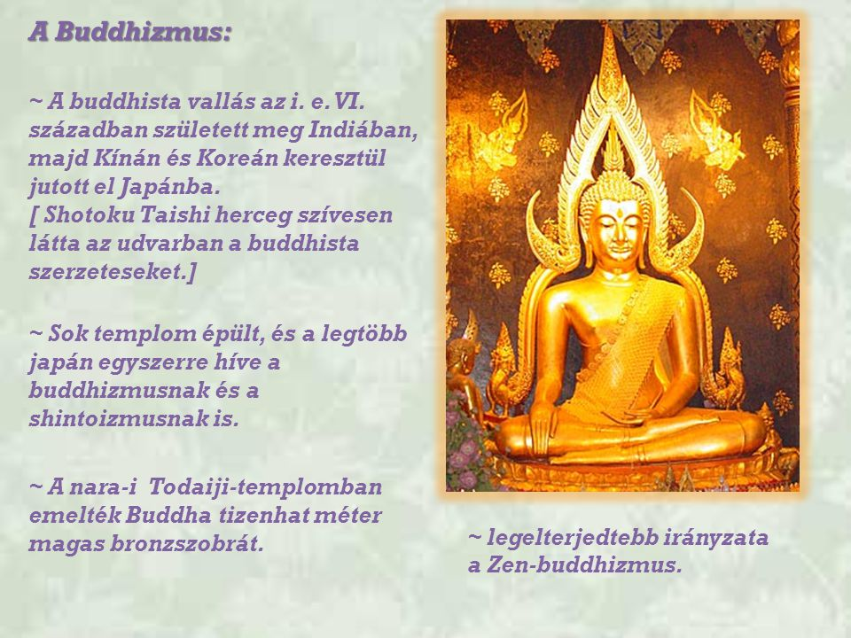 ~ legelterjedtebb irányzata a Zen-buddhizmus.