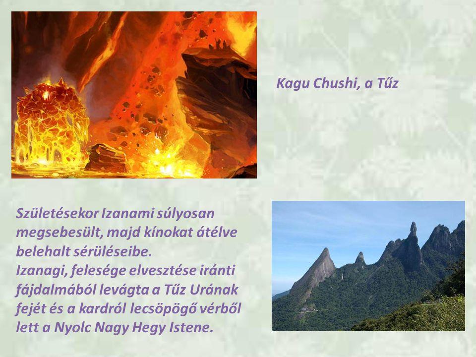 Kagu Chushi, a Tűz