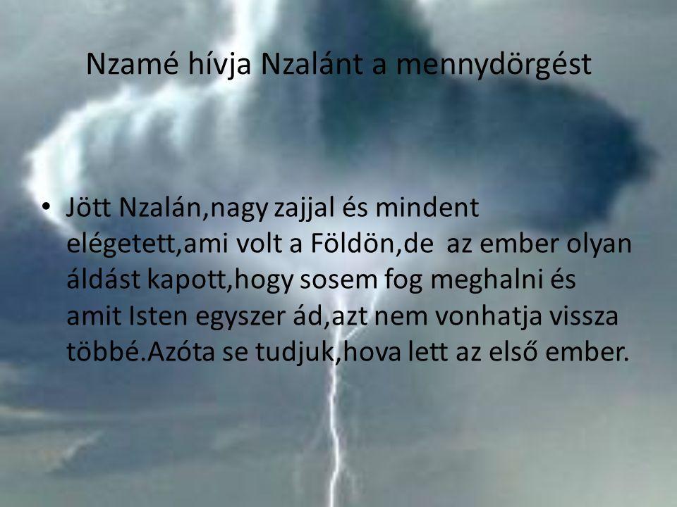 Nzamé hívja Nzalánt a mennydörgést
