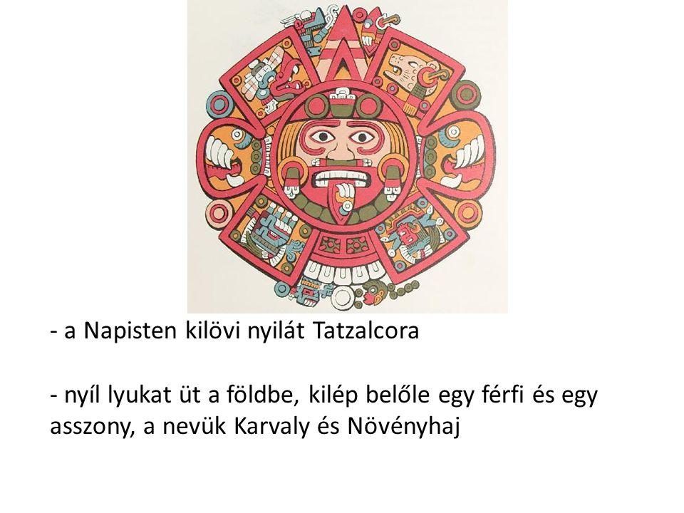 a Napisten kilövi nyilát Tatzalcora