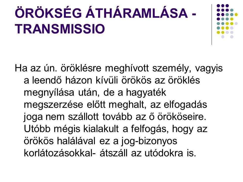 ÖRÖKSÉG ÁTHÁRAMLÁSA - TRANSMISSIO