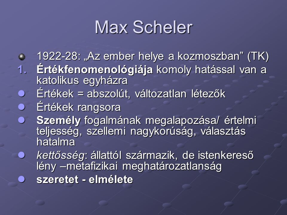 """Max Scheler 1922-28: """"Az ember helye a kozmoszban (TK)"""