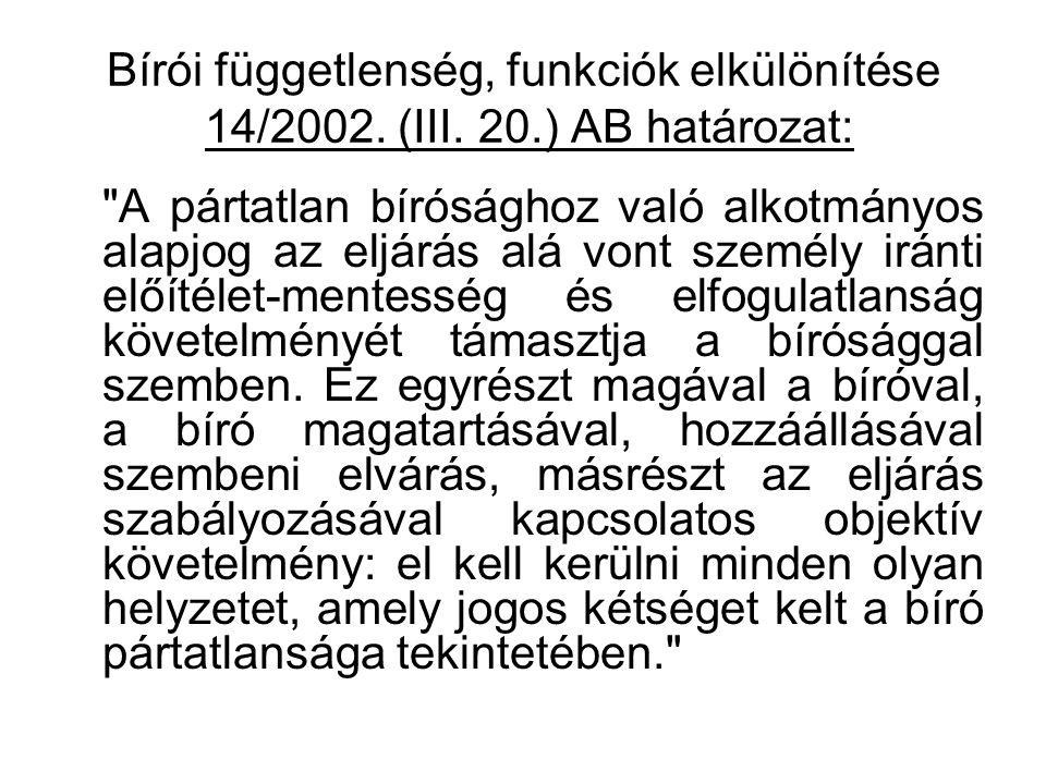 Bírói függetlenség, funkciók elkülönítése 14/2002. (III. 20