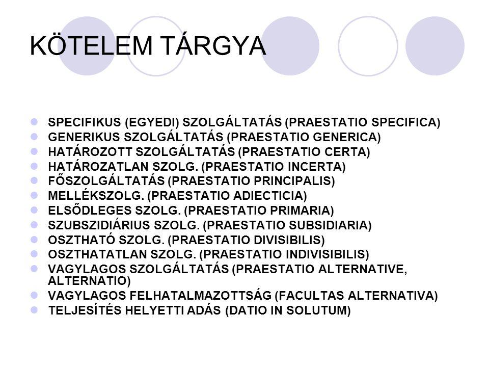 KÖTELEM TÁRGYA SPECIFIKUS (EGYEDI) SZOLGÁLTATÁS (PRAESTATIO SPECIFICA)