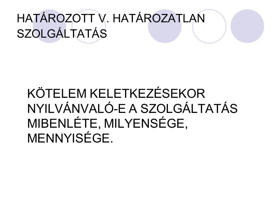 HATÁROZOTT V. HATÁROZATLAN SZOLGÁLTATÁS