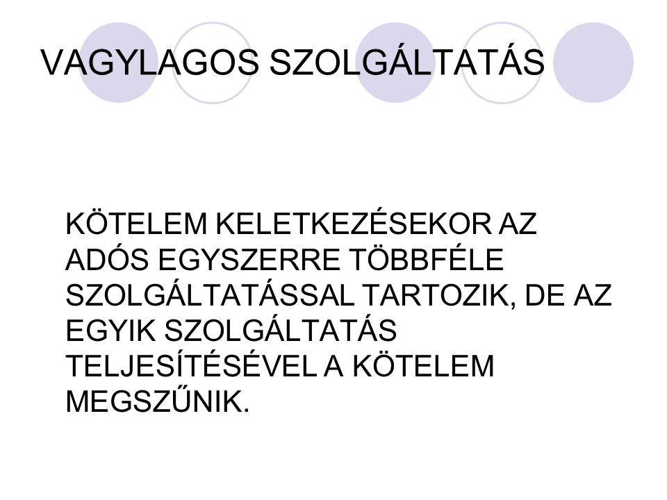 VAGYLAGOS SZOLGÁLTATÁS