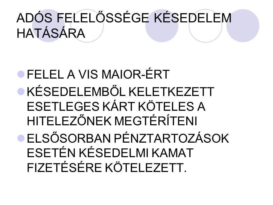 ADÓS FELELŐSSÉGE KÉSEDELEM HATÁSÁRA