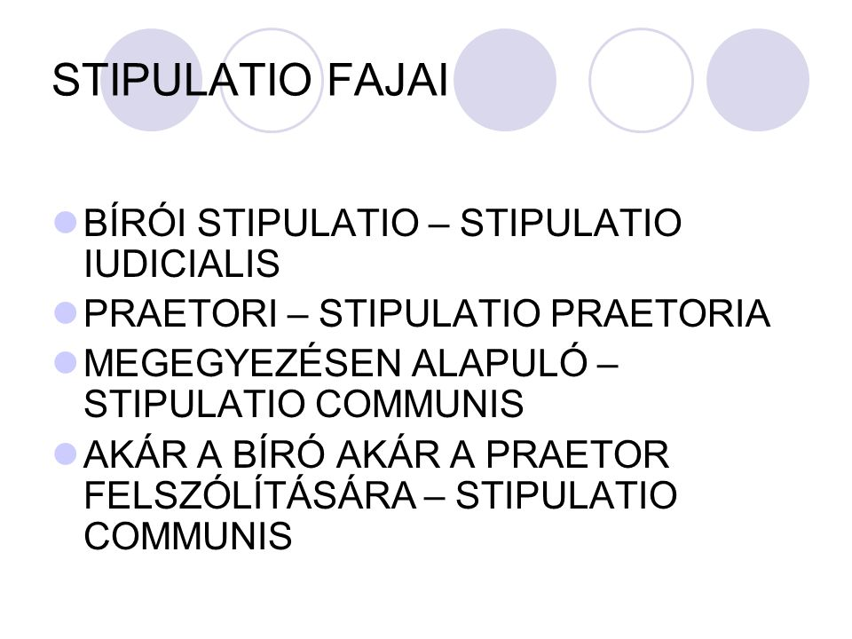 STIPULATIO FAJAI BÍRÓI STIPULATIO – STIPULATIO IUDICIALIS