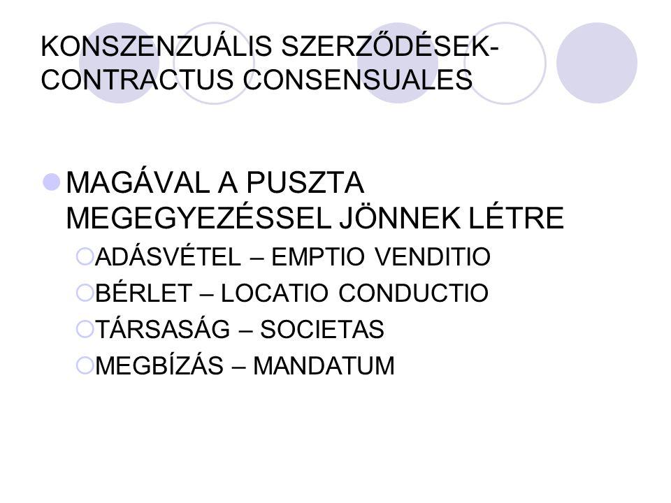 KONSZENZUÁLIS SZERZŐDÉSEK- CONTRACTUS CONSENSUALES