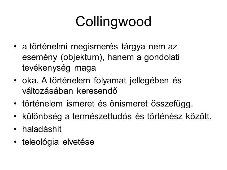 Collingwood a történelmi megismerés tárgya nem az esemény (objektum), hanem a gondolati tevékenység maga.