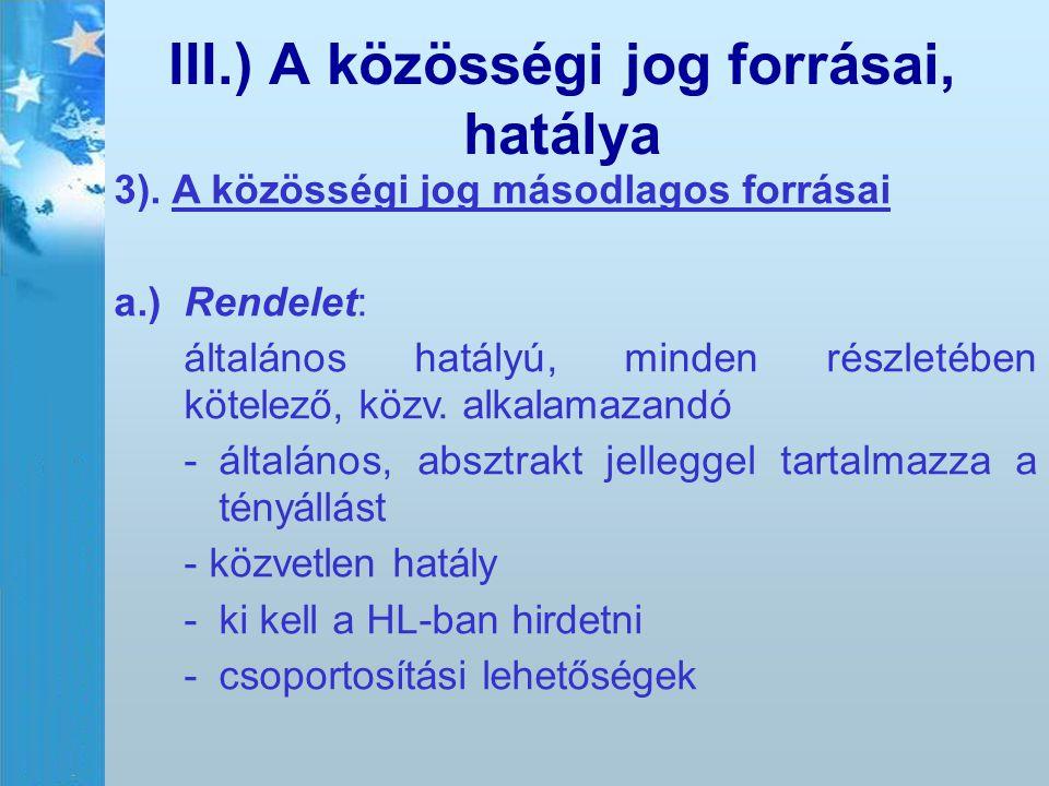 III.) A közösségi jog forrásai, hatálya