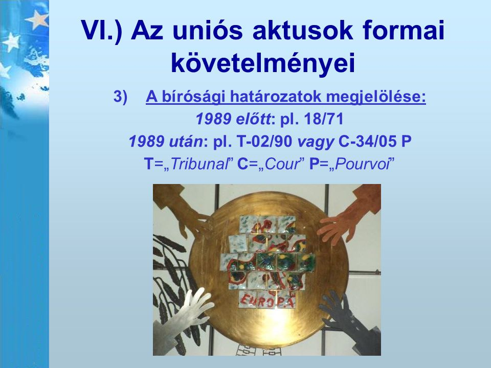 VI.) Az uniós aktusok formai követelményei