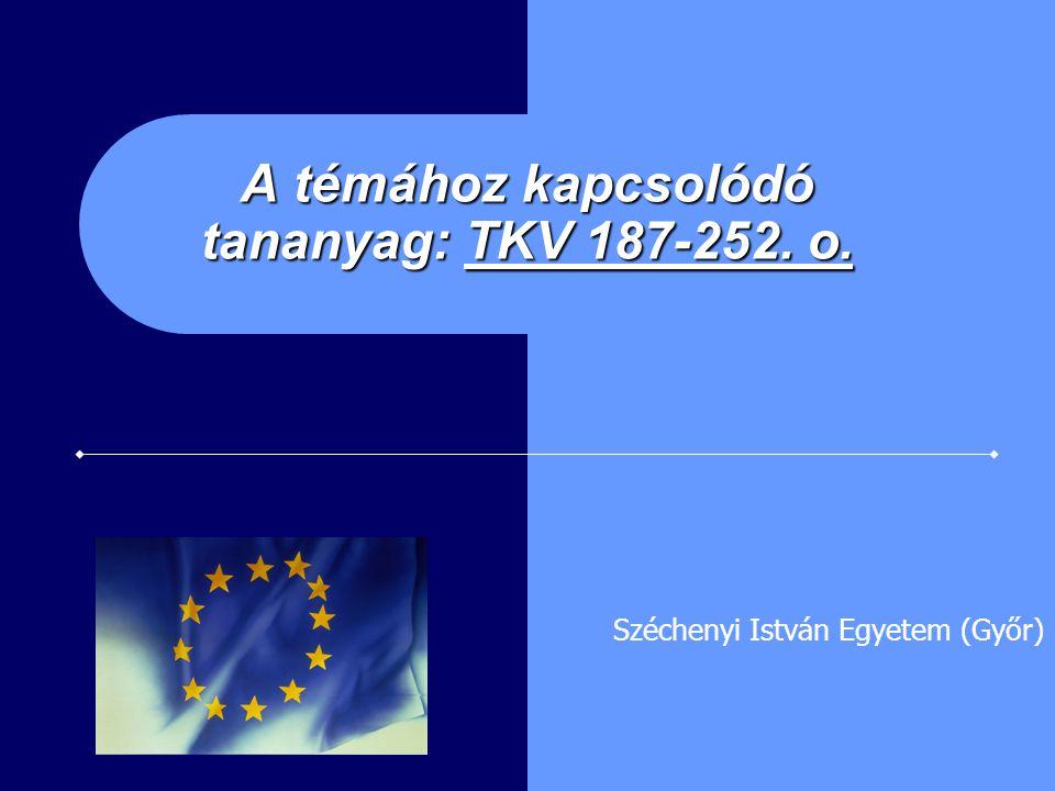A témához kapcsolódó tananyag: TKV 187-252. o.