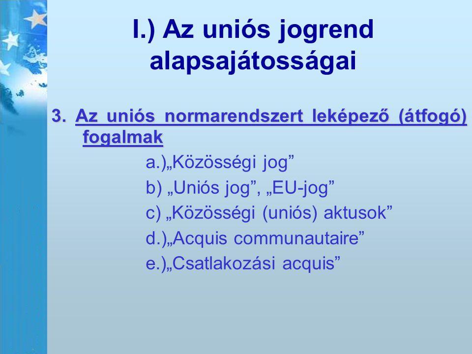 I.) Az uniós jogrend alapsajátosságai