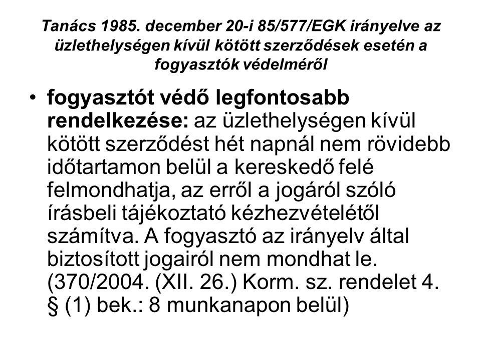 Tanács 1985. december 20-i 85/577/EGK irányelve az üzlethelységen kívül kötött szerződések esetén a fogyasztók védelméről