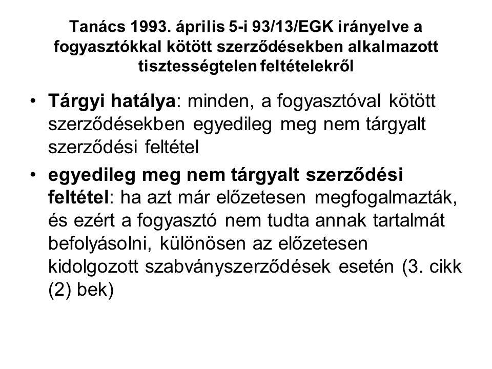 Tanács 1993. április 5-i 93/13/EGK irányelve a fogyasztókkal kötött szerződésekben alkalmazott tisztességtelen feltételekről