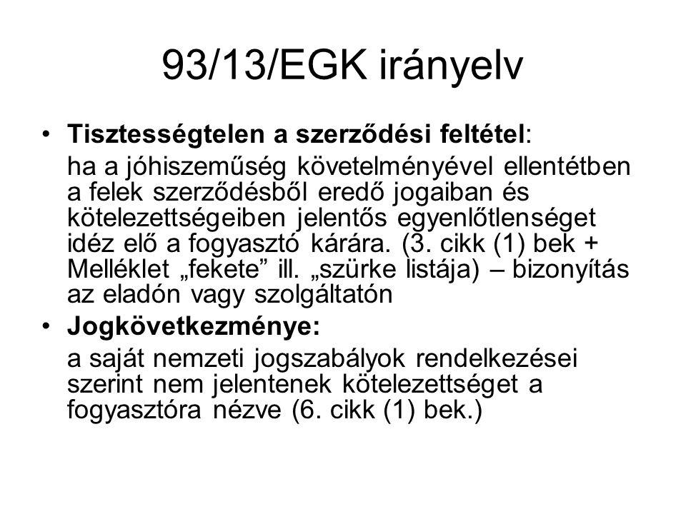 93/13/EGK irányelv Tisztességtelen a szerződési feltétel: