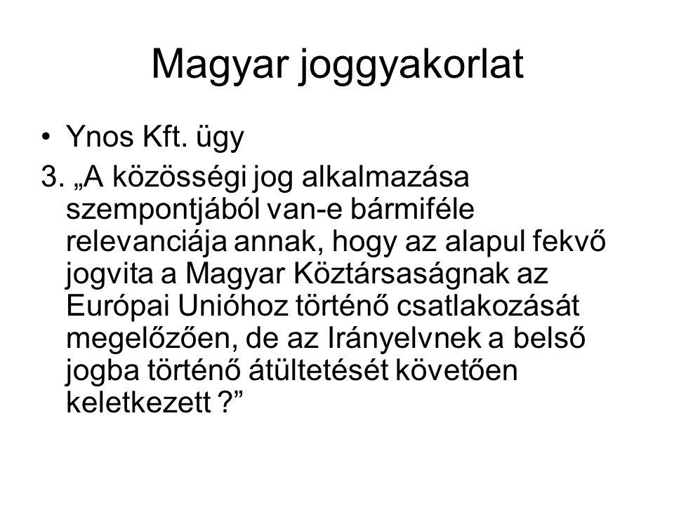 Magyar joggyakorlat Ynos Kft. ügy