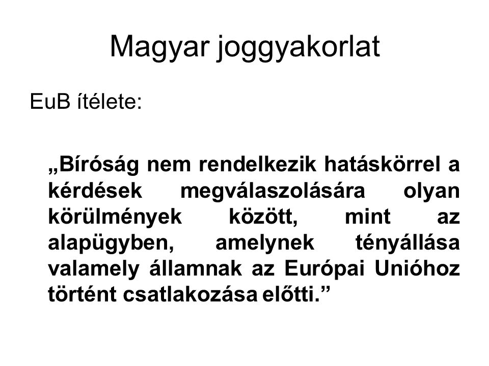 Magyar joggyakorlat EuB ítélete: