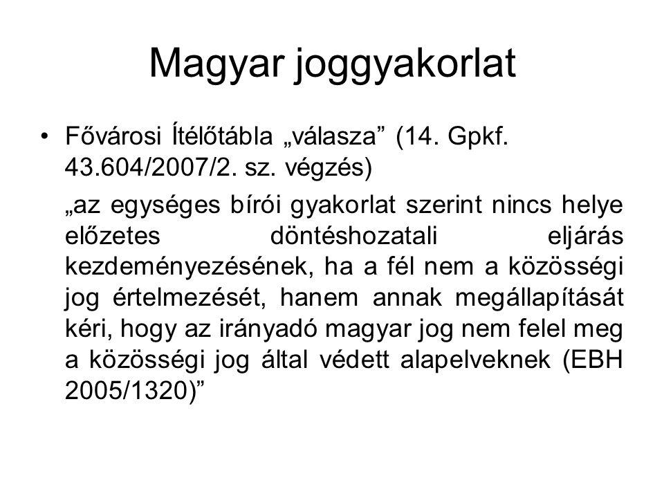"""Magyar joggyakorlat Fővárosi Ítélőtábla """"válasza (14. Gpkf. 43.604/2007/2. sz. végzés)"""