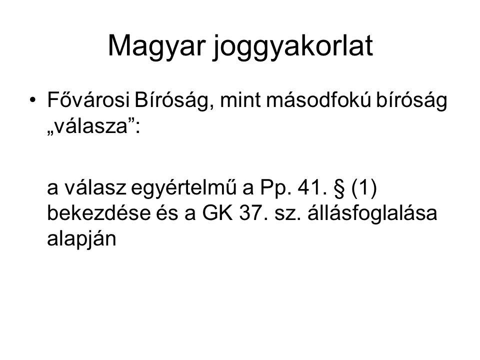 """Magyar joggyakorlat Fővárosi Bíróság, mint másodfokú bíróság """"válasza :"""