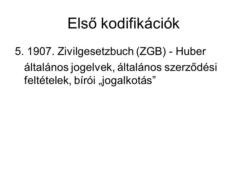 Első kodifikációk 5. 1907. Zivilgesetzbuch (ZGB) - Huber