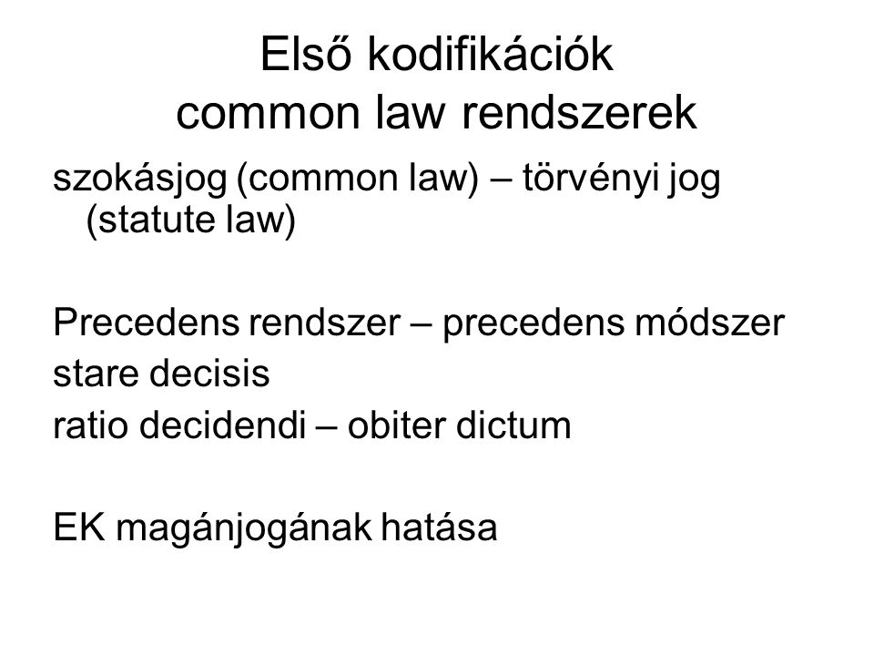 Első kodifikációk common law rendszerek
