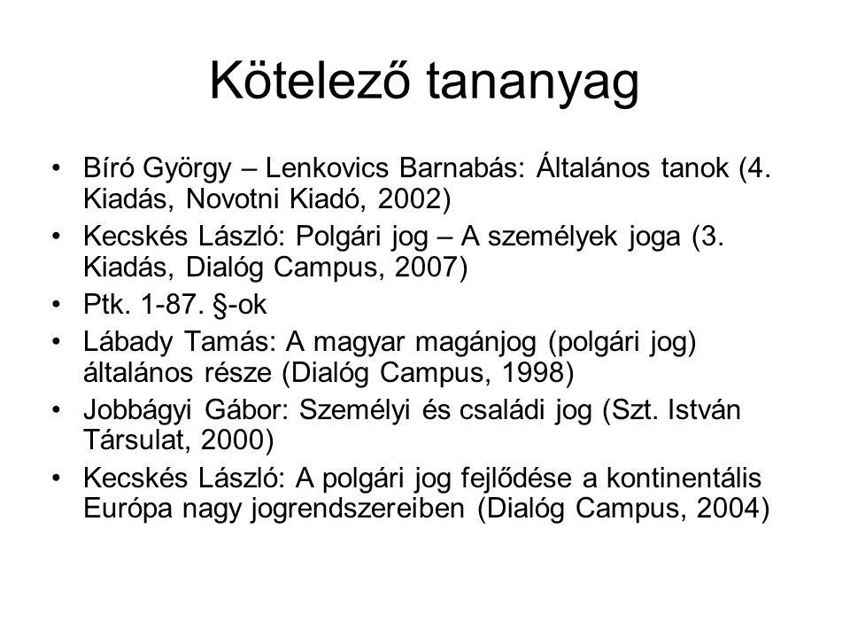Kötelező tananyag Bíró György – Lenkovics Barnabás: Általános tanok (4. Kiadás, Novotni Kiadó, 2002)