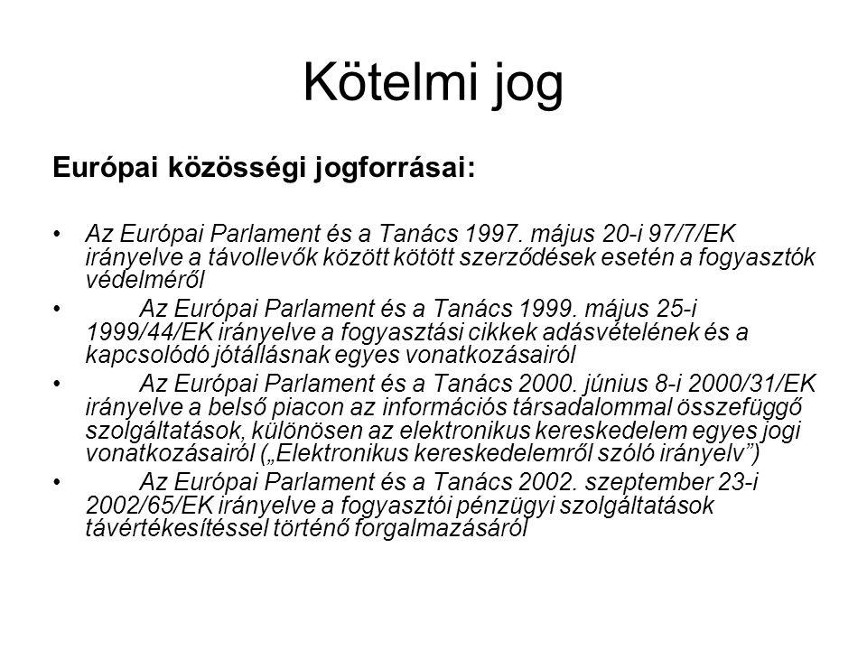 Kötelmi jog Európai közösségi jogforrásai:
