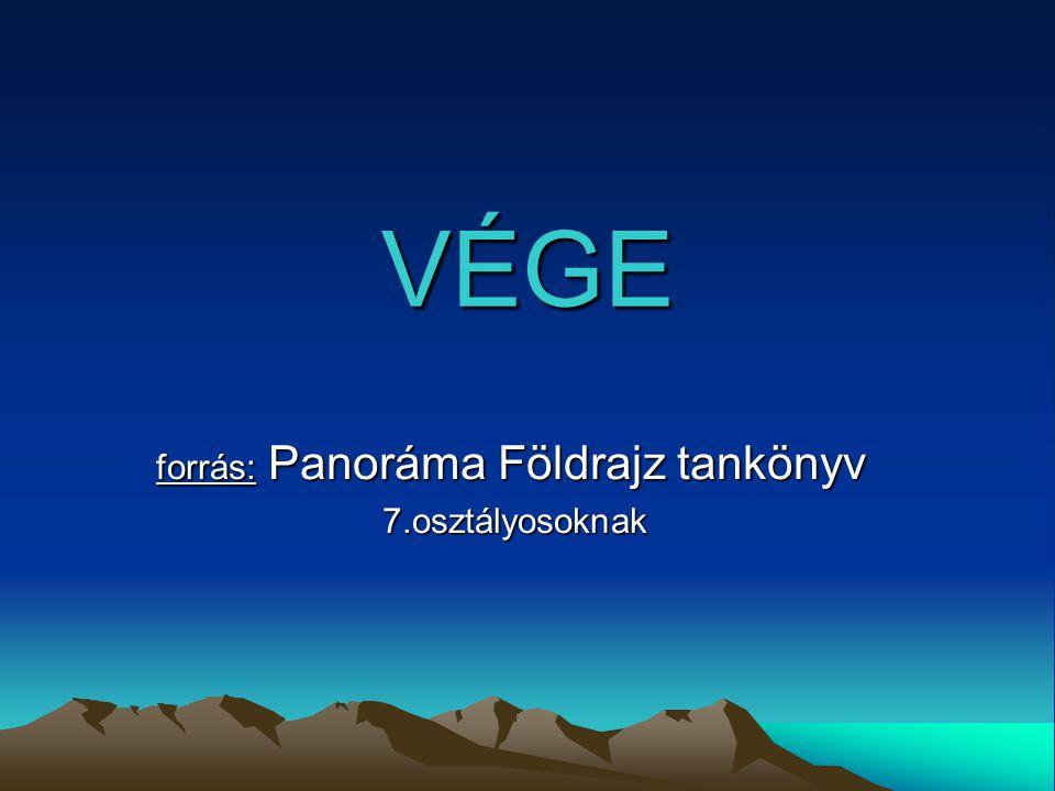 forrás: Panoráma Földrajz tankönyv 7.osztályosoknak