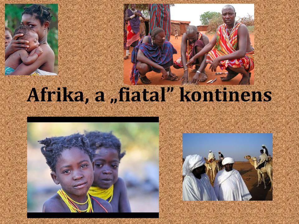 """Afrika, a """"fiatal kontinens"""