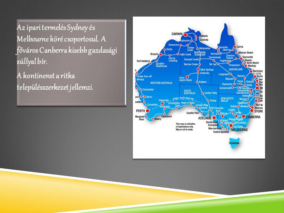 Az ipari termelés Sydney és Melbourne köré csoportosul