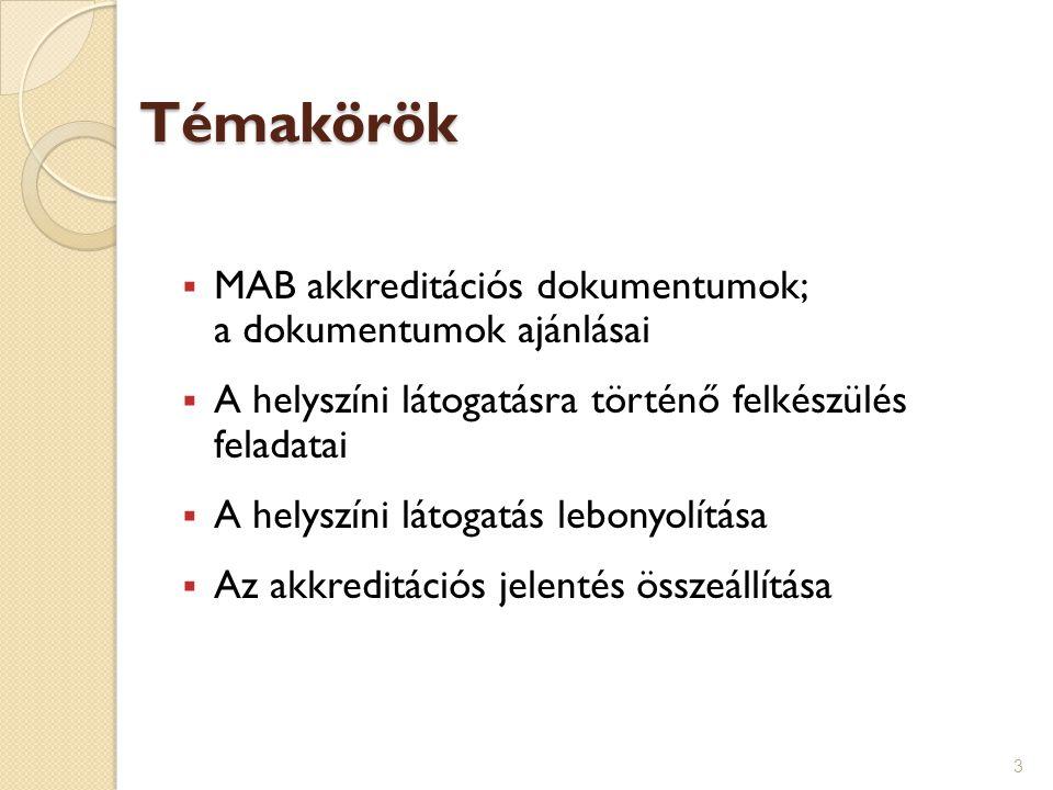 Témakörök MAB akkreditációs dokumentumok; a dokumentumok ajánlásai