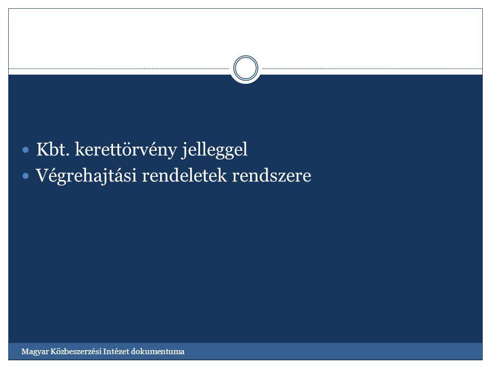 Kbt. kerettörvény jelleggel Végrehajtási rendeletek rendszere