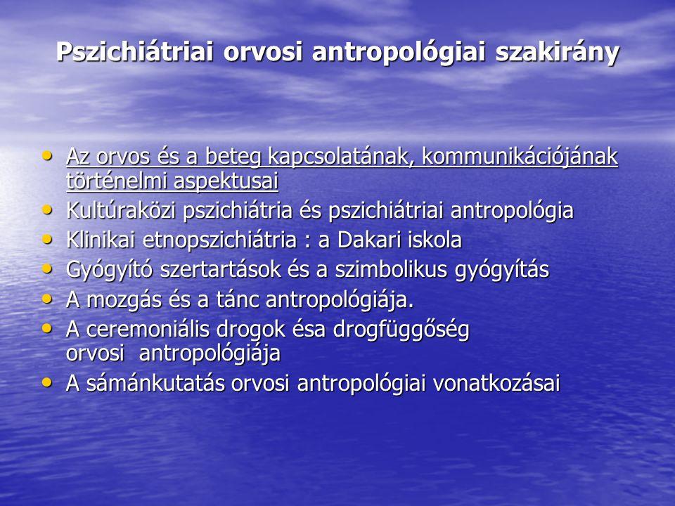 Pszichiátriai orvosi antropológiai szakirány