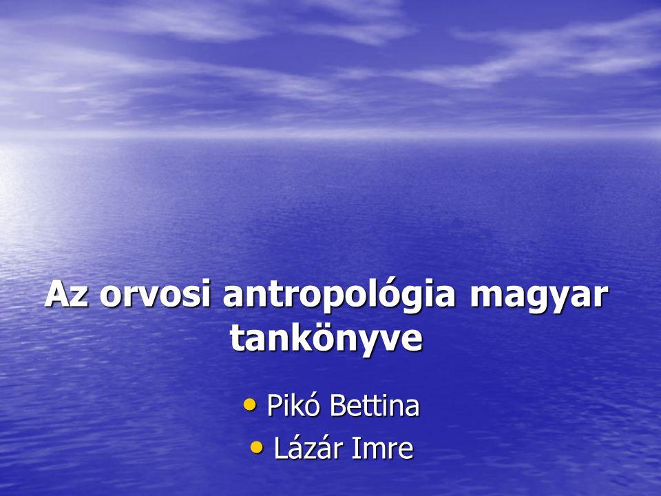 Az orvosi antropológia magyar tankönyve