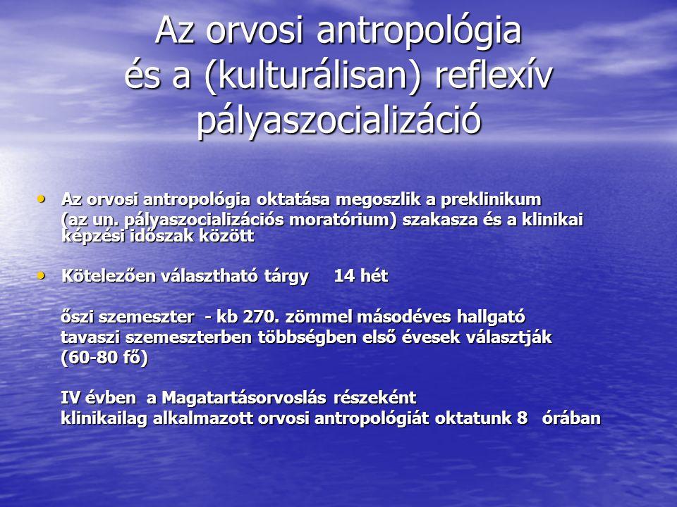 Az orvosi antropológia és a (kulturálisan) reflexív pályaszocializáció