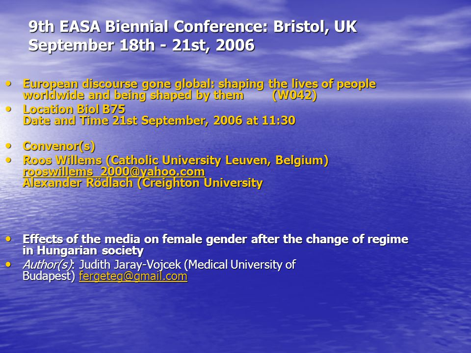 9th EASA Biennial Conference: Bristol, UK September 18th - 21st, 2006