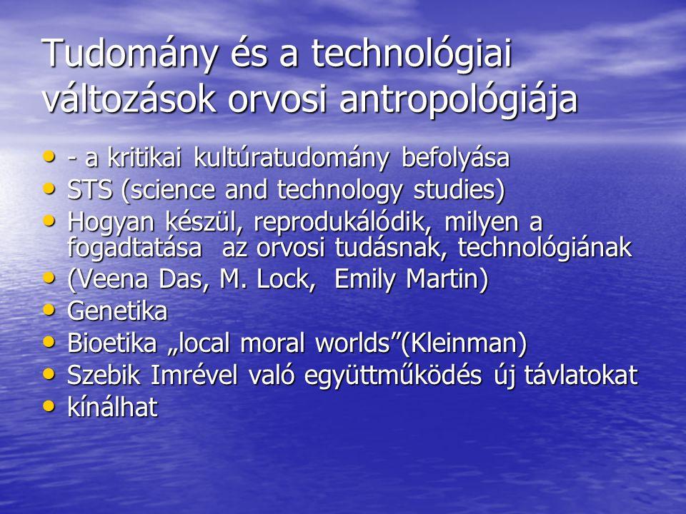 Tudomány és a technológiai változások orvosi antropológiája