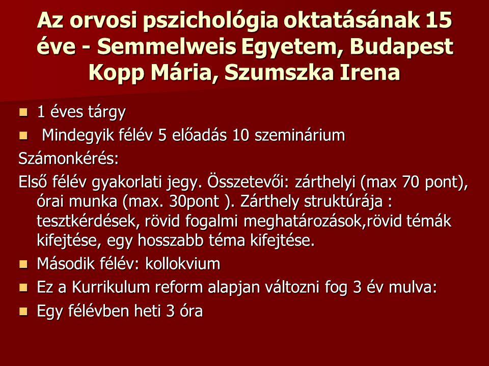 Az orvosi pszichológia oktatásának 15 éve - Semmelweis Egyetem, Budapest Kopp Mária, Szumszka Irena